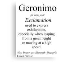 Geronimo Definition  Canvas Print