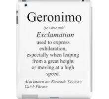 Geronimo Definition  iPad Case/Skin