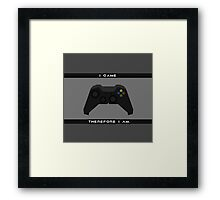 I Game Therefore I Am Framed Print
