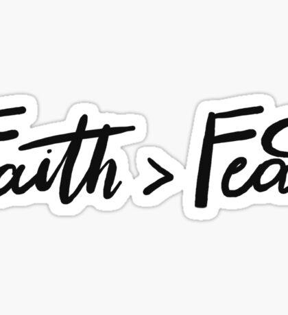Faith is Greater Than Fear Sticker