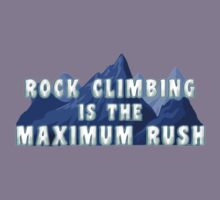 Rock Climbing Is The Maximum Rush Kids Clothes