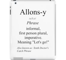 Allons-y Definition  iPad Case/Skin