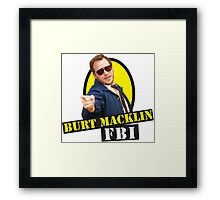 Burt Macklin FBI! Framed Print