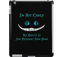 Cheshire Cat, I'm Not Crazy iPad Case/Skin