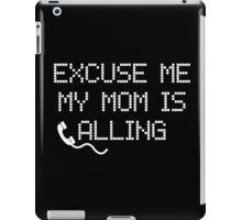 My Mom Is Calling iPad Case/Skin