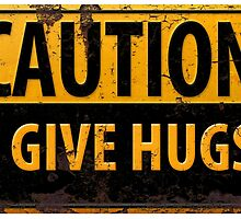 """Funny, """"CAUTION, I Give Hugs"""" Realistic Metal with Rust Sign by 26-Characters"""