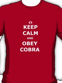 Keep Calm and Obey Cobra T-Shirt