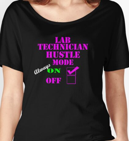 Lab Technician Hustle Mode always on Women's Relaxed Fit T-Shirt