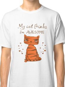 My Cat Thinks I'm Awesome Hipster Cat Cute Hearts Kitty Kitten Cats Funny Weird Nerd Geek Cartoon Doodle Art Classic T-Shirt