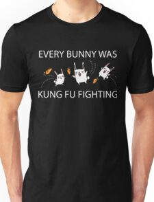 Every Bunny Was Kung Fu Fighting (everybody) Funny Sarcastic Graphic Tee Shirt Unisex T-Shirt