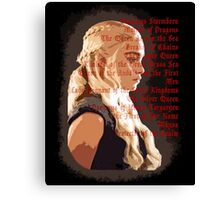 Daenerys Targaryen Titles - Game of Thrones Canvas Print