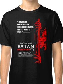 Say You Love Satan 80s Horror Podcast - Hellraiser Classic T-Shirt