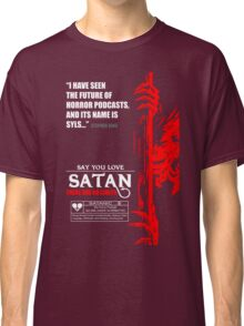 Say You Love Satan 80s Horror Podcast - Hellraiser Classic T-Shirt