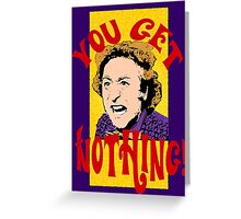 You Get Nothing! Willy Wonka Greeting Card