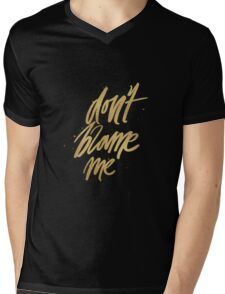 Don't Blame Me Mens V-Neck T-Shirt