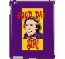 Good Day, Sir! Willy Wonka iPad Case/Skin