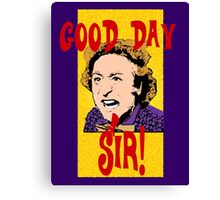 Good Day, Sir! Willy Wonka Canvas Print