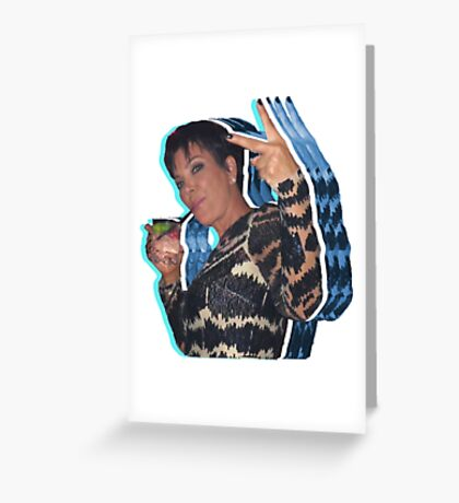 Peace Out Kris Jenner Greeting Card