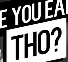 Childish Gambino- Are You Eatin' Tho? Sticker