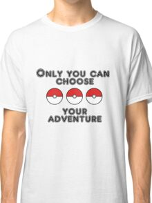 Choose your Adventure Classic T-Shirt
