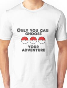Choose your Adventure Unisex T-Shirt