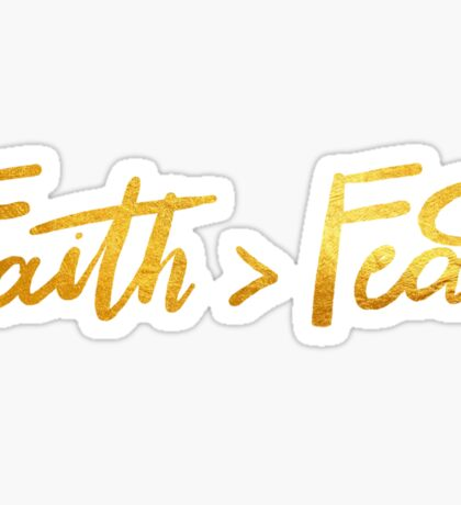 Faith is Greater Than Fear Sticker