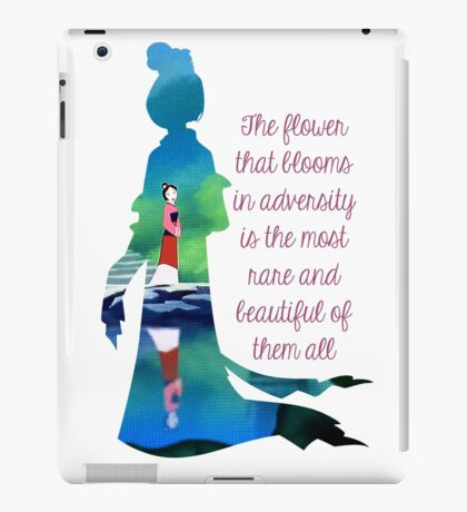 The flower that blooms in adversity is the most rare and beautiful of them all - Mulan iPad Case/Skin