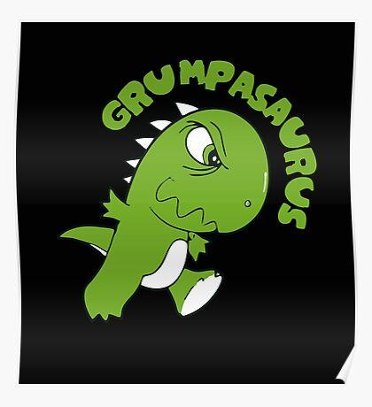 Grumpasaurus Rex Poster