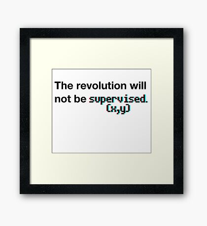 The revolution will not be supervised (3D) Framed Print