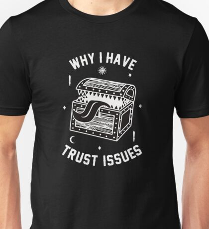 Why I Have Trust Issues Dungeons and Dragons Unisex T-Shirt