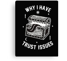 Why I Have Trust Issues Dungeons and Dragons Canvas Print