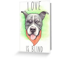 LOVE IS BLIND - Stevie the wonder dog Greeting Card
