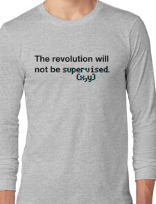 The revolution will not be supervised (3D) Long Sleeve T-Shirt