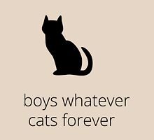 boys, whatever. cats, forever T-Shirt