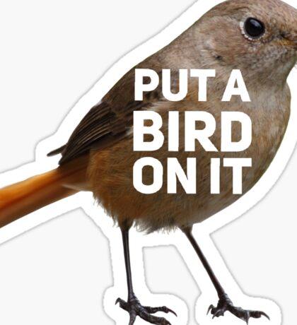 Put a Bird on it Sticker