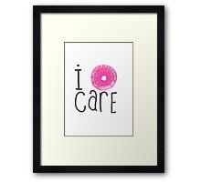 I Do-nut Care Framed Print