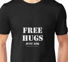 Free Hugs Just Ask - White Text Unisex T-Shirt