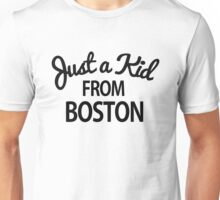Just a kid from Boston Unisex T-Shirt