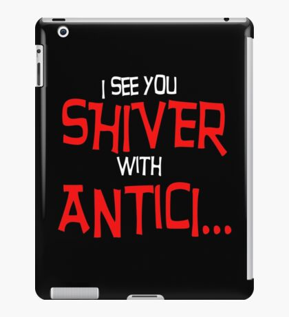 Shiver with antici...   Rocky Horror iPad Case/Skin