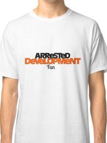 Arrested Development Fan Classic T-Shirt