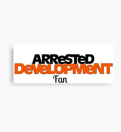 Arrested Development Fan Canvas Print