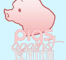 Pigs Against Sexism by algrenion