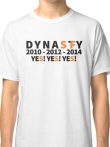 DYNASTY San Francisco Giants 10 12 14 Yes Yes YES 3 World Series  Classic T-Shirt