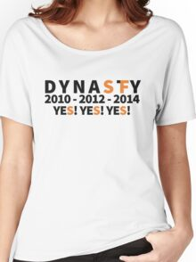DYNASTY San Francisco Giants 10 12 14 Yes Yes YES 3 World Series  Women's Relaxed Fit T-Shirt
