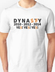 DYNASTY San Francisco Giants 10 12 14 Yes Yes YES 3 World Series  Unisex T-Shirt