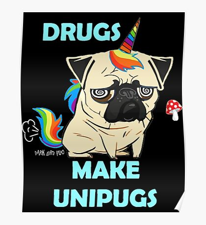 Drugs Make Unipugs  Fawn  Poster