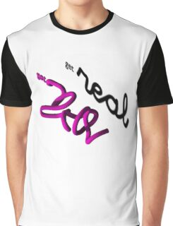 Get real Graphic T-Shirt