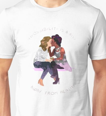 impossibility is a kiss  Unisex T-Shirt