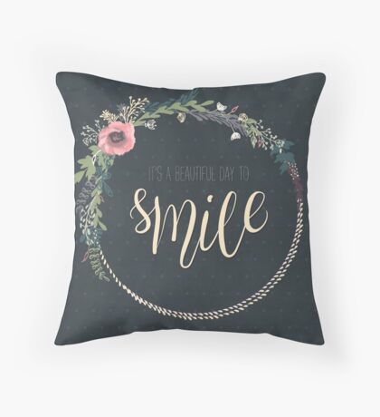 It's a beautiful day to smile Throw Pillow