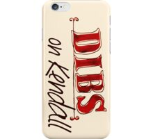 Dibs! On Kendall iPhone Case/Skin